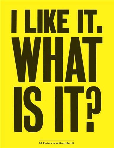 9781856699334: I Like It. What Is It?: 30 Posters by Anthony Burrill (Poster Book)