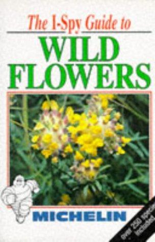 9781856711760: I-Spy Guide to Wild Flowers (Michelin I-Spy S.)