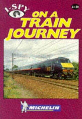 9781856711951: I-Spy on a Train Journey (Michelin I-Spy)