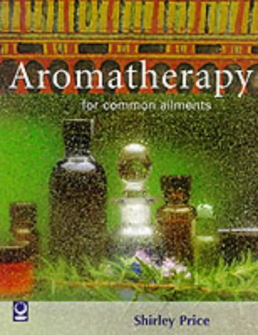 9781856750059: Aromatherapy for Common Ailments (Common Ailments Series)