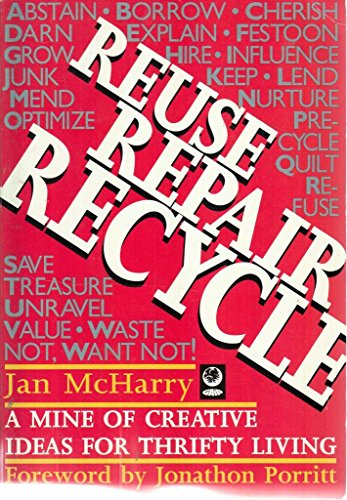 Reuse Repair Recycle: A Mine of Creative Ideas for Thrifty Living: McHarry, Jan