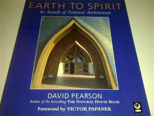 9781856750462: Earth to Spirit: In Search of Natural Architecture