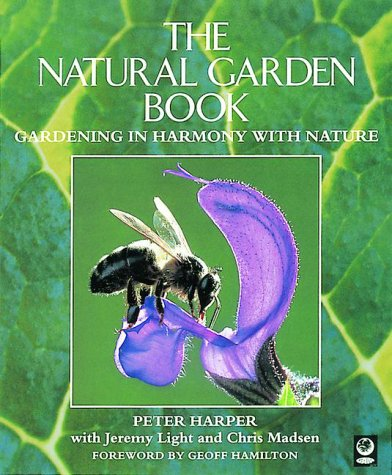 9781856750561: The Natural Garden Book: Gardening in Harmony with Nature