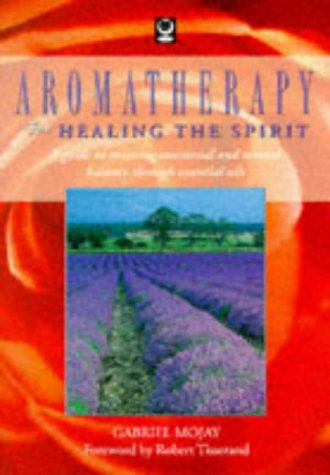 9781856750721: Aromatherapy for Healing the Spirit