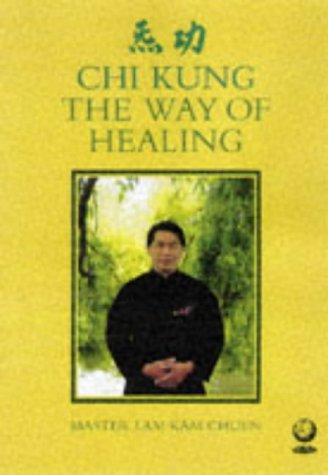 9781856750790: The Way of Healing: Chi Kung for Energy and Life