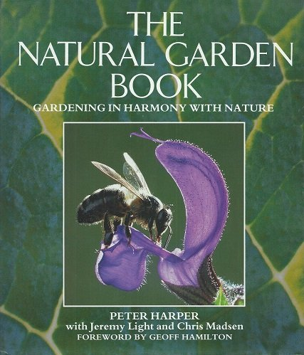 9781856750851: The Natural Garden Book: Gardening in Harmony with Nature