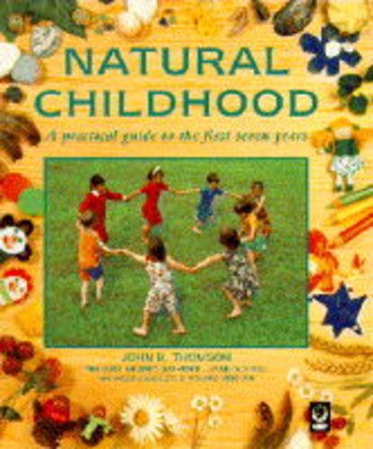 9781856750912: Natural Childhood: A Practical Guide to the First Seven Years