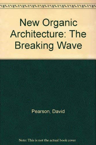 9781856751025: New Organic Architecture: The Breaking Wave