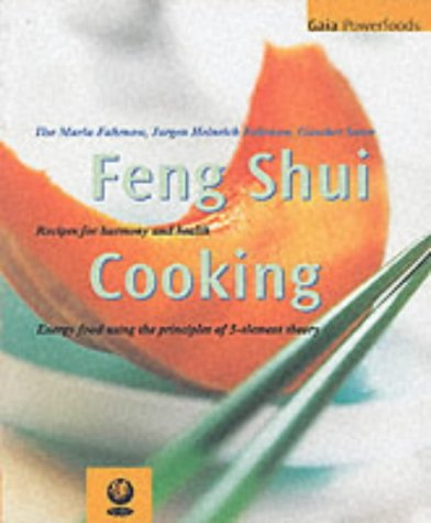 9781856751469: Feng Shui Cooking: Recipes for Harmony and Health (Gaia Powerfoods)
