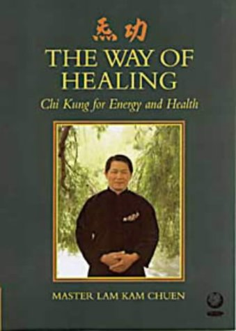 9781856751582: The Way of Healing: Chi Kung for Energy and Life