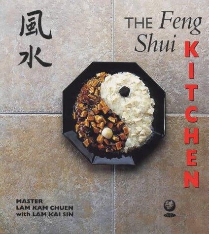 The Feng Shui Kitchen: Kam Chuen Lam, Lam Kai Sin