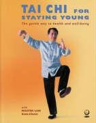 9781856751841: Tai Chi for Staying Young: The Gentle Way to Health and Wellbeing