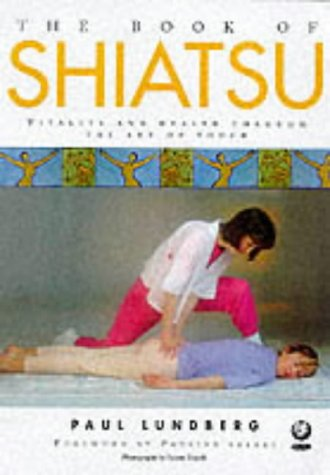 9781856751957: The book of Shiatsu: vitality and health through the art of touch
