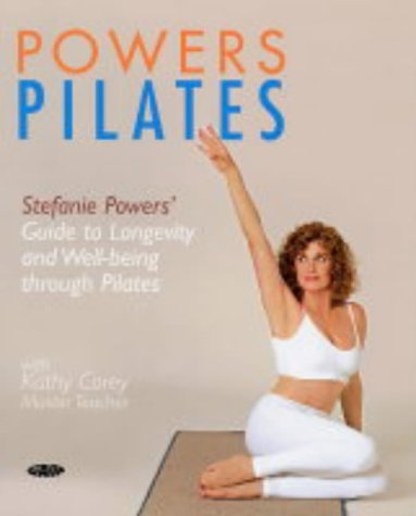 9781856751995: Powers Pilates: Stefanie Powers' Guide to Longevity and Well-being Through Pilates