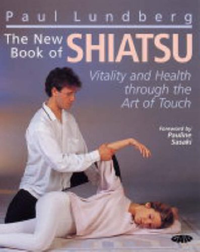 9781856752145: The New Book of Shiatsu: Vitality and Health Through the Art of Touch
