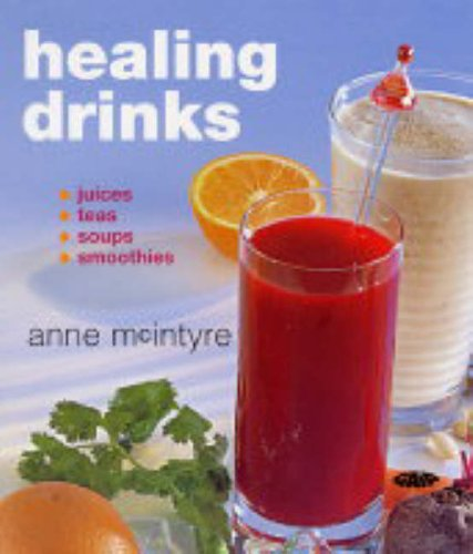 9781856752169: Healing Drinks: Juices, Teas, Soups, Smoothies