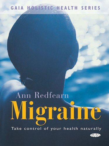9781856752336: Gaia Holistic Health Series: Migraine: Take Control of Your Health Naturally