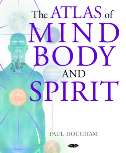 The Atlas of Mind, Body and Spirit