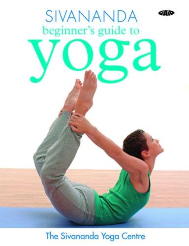 9781856752602: Sivananda Beginner's Guide to Yoga