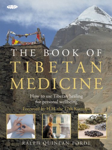The Book of Tibetan Medicine: How to Use Tibetan Healing for Personal Wellbeing: Forde, Ralph Q.