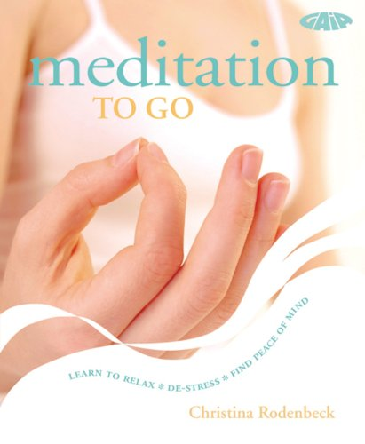 9781856752961: Meditation to Go: Learn to Relax*De-stress*Find Peace of Mind