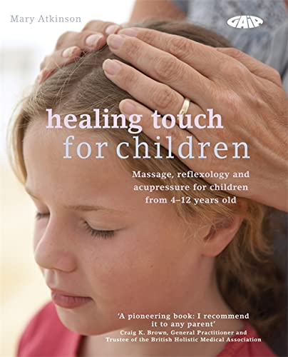 Healing Touch: Healing Touch For Children: Massage, Acupressure And
