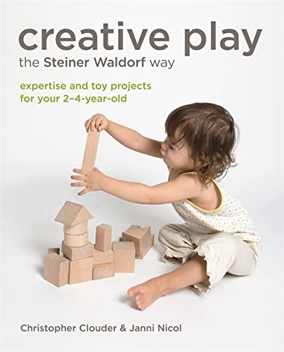 9781856753517: Creative Play the Steiner Waldorf Way: Expertise and toy projects for your 2-4-year-old