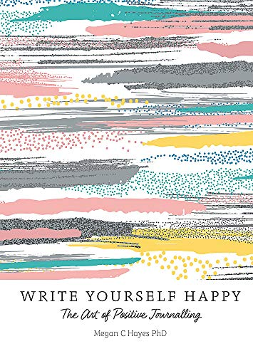9781856753821: Write Yourself Happy: The Art of Positive Journalling