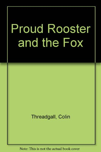 9781856810012: Proud Rooster and the Fox