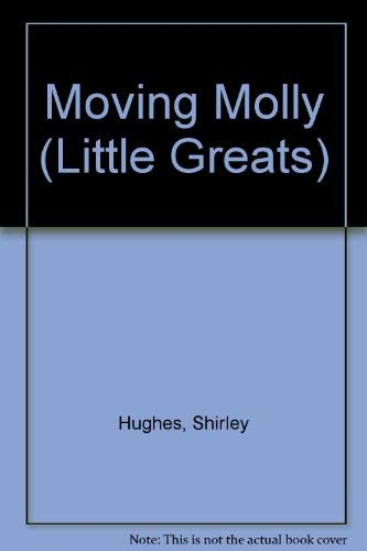 9781856810449: Moving Molly (Little Greats)