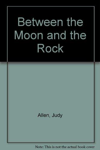 Between the Moon and the Rock: Allen, Judy