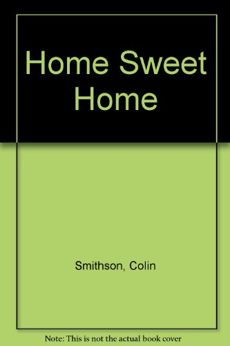 Home Sweet Home: Smithson, Colin