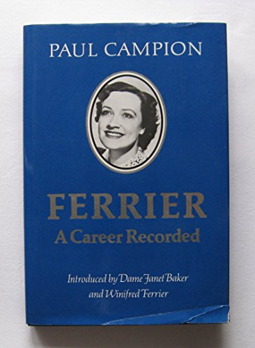 Ferrier - A Career Recorded: Campion , Paul