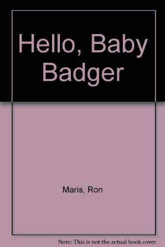 9781856812610: Hello Baby Badger