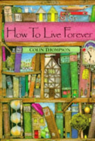 9781856815901: How to Live Forever