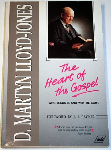 9781856840002: The Heart of the Gospel: Why Jesus is and Why He Came