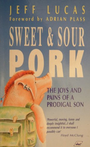 9781856840163: Sweet and Sour Pork: The Joys and Pains of a Prodigal Son