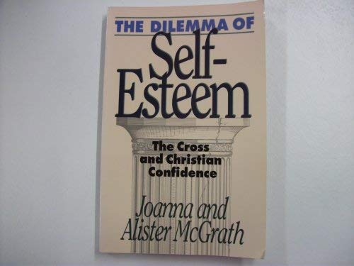 9781856840323: The Dilemma of Self-Esteem: The Cross and Chritian Confidence