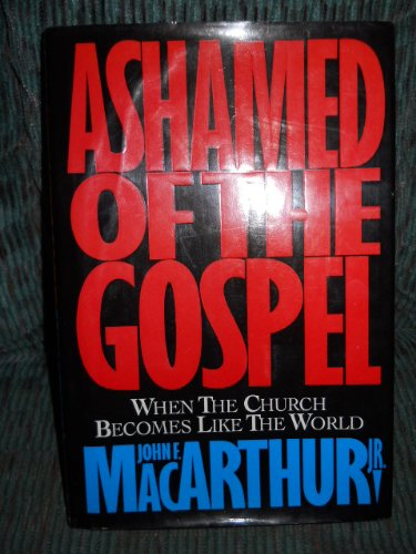 9781856840804: Ashamed of the Gospel: When the Church Becomes Like the World