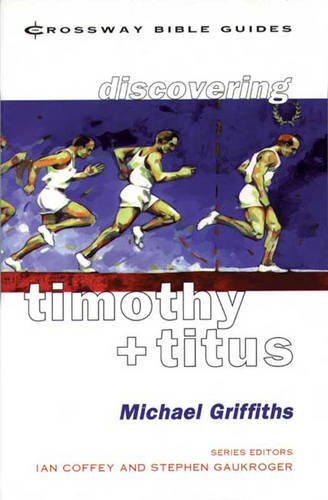 9781856841429: Timothy and Titus (Crossway Bible Guides)