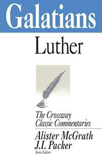 9781856841610: Galatians (Crossway Classic Commentary)