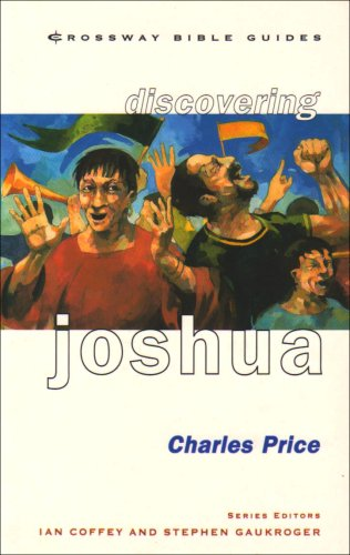 9781856841641: Discovering Joshua: Be Bold! Be Strong! (Crossway Bible Guides)