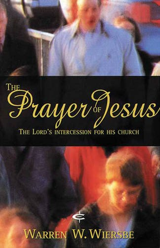 9781856841672: The Prayer of Jesus: The Lord's Intercession for His Church