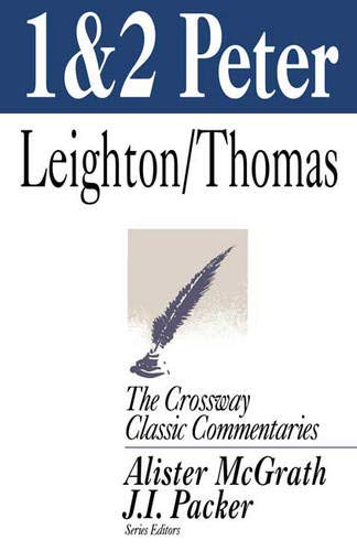 1 & 2 Peter (Crossway Classic Commentary): Leighton, Robert, Thomas,