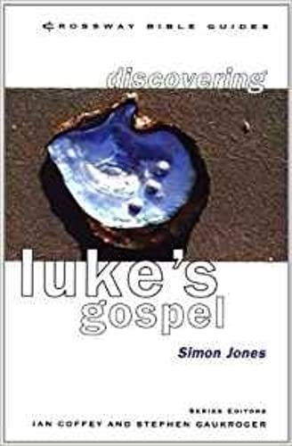 Discovering Luke: Lose Your Life and Live: Simon Jones