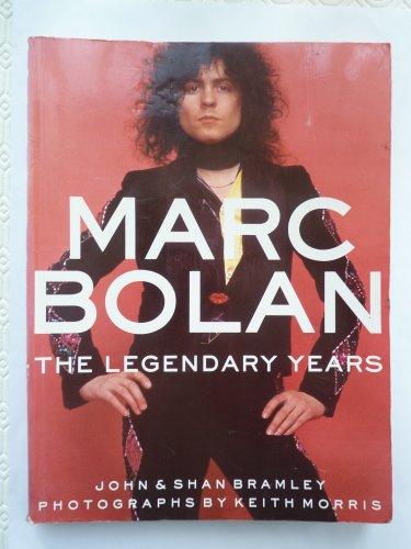 Ultimate Marc Bolan: The Legendary Years: Bramley, John; Bramley,