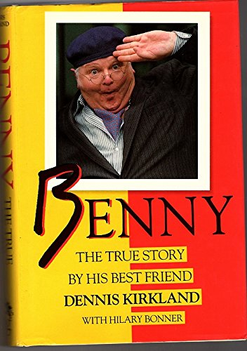 Benny: The True Story: Kirkland, Dennis, Bonner, Hilary