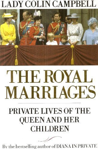 The Royal Marriages: Private Lives of the: Lady Colin Campbell