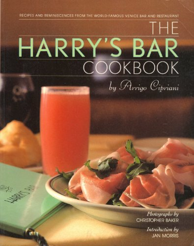 The Harrys Bar Cookbook: Cipriani, Arrigo