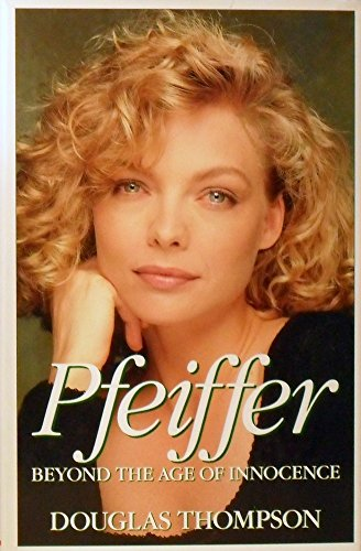 "Pfeiffer: Beyond ""The Age of Innocence"" [Hardcover] by Douglas, Thompson: Douglas ..."